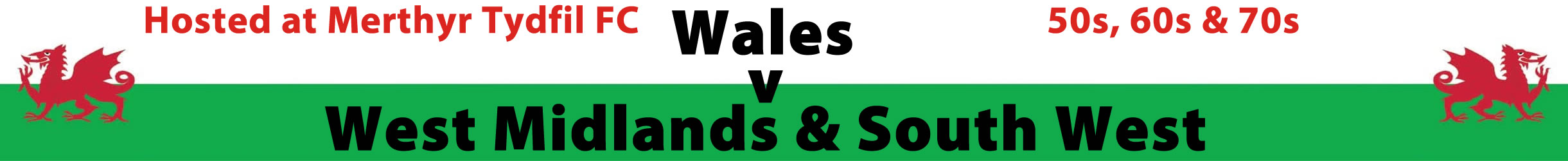 WALES VS WEST MIDLANDS & SOUTH WEST SUN 24TH MARCH 2019